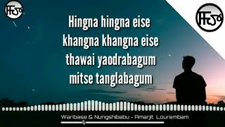 Waribase & Nungshibabu || Amarjit Lourembam || Lyrics Video || full karam kanda thoktoijatno c bo 😭