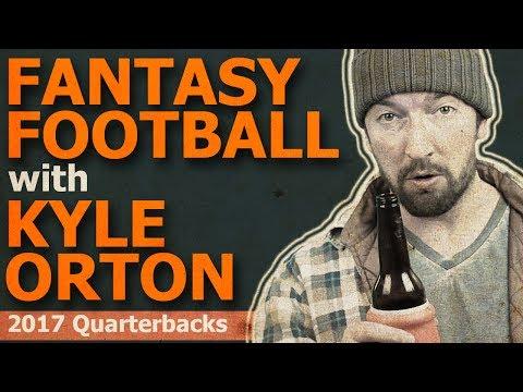 Fantasy Football with Kyle Orton - Bad Quarterback Advice for the 2017 NFL Fantasy Football Season