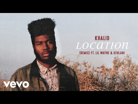 Khalid  Location Remix Audio ft Lil Wayne, Kehlani