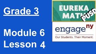 Eureka Math Grade 3 Module 6 Lesson 4