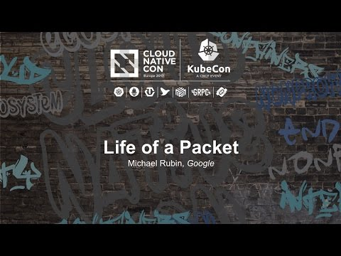 Life of a Packet [I] - Michael Rubin, Google