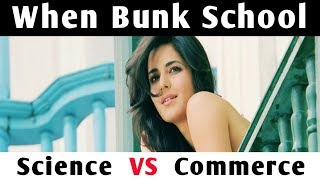 Science VS Commerce Students #2 - School Stories On Bollywood Style
