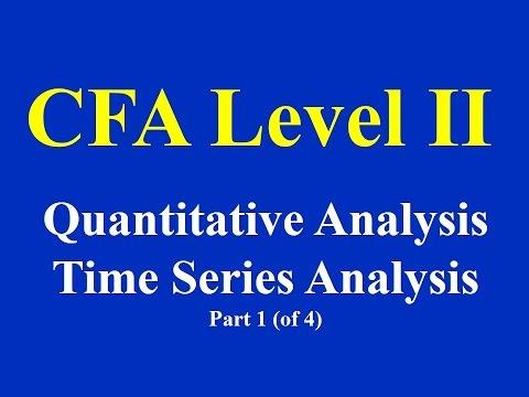 CFA L- II: Quantitative Analysis: Time Series Analysis-Part 1 (of 4)