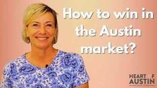 Austin Market | How do Buyers win in the Austin Housing Market?