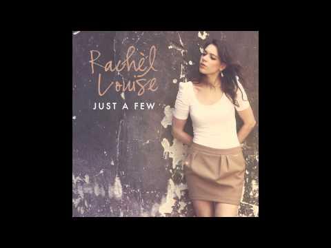 Just A Few -  Rachel Louise