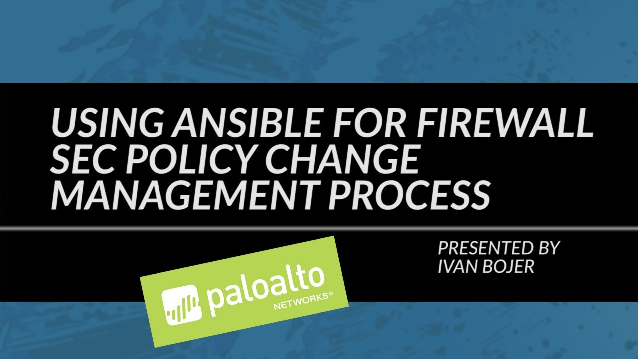 Using Ansible For Firewall SEC Policy Change Management Process