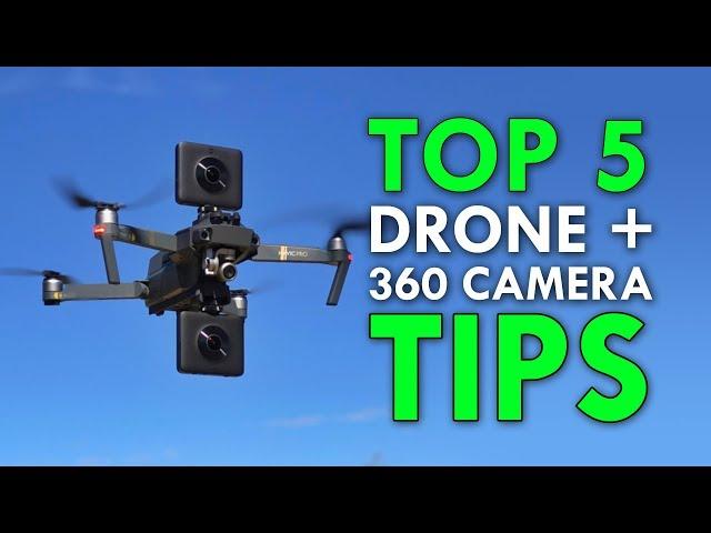 Top 5 Drone + 360 Camera Tips!