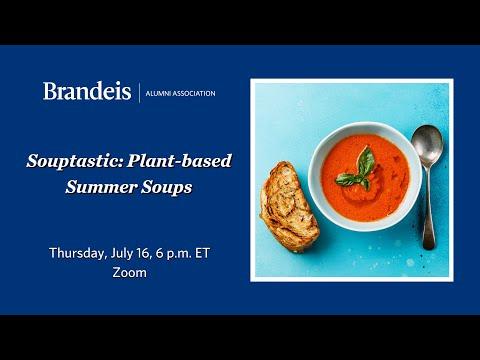 Souptastic: Plant-based Summer Soups