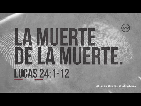 lucas-24:1-12-—-«la-muerte-de-la-muerte.»