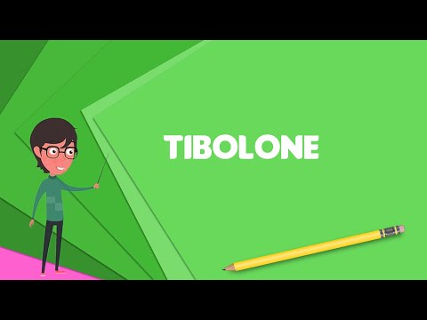What Is Tibolone? Explain Tibolone, Define Tibolone, Meaning Of Tibolone