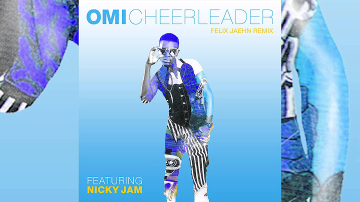 omi feat nicky jam  cheerleader felix jaehn remix cover art