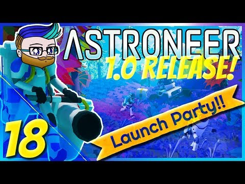 This Should Do The Trick   1.0 Launch Party Stream   Astroneer 1.0 #18