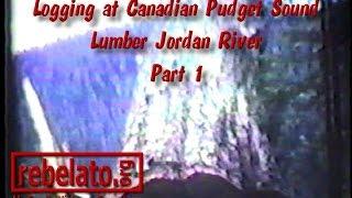 Logging At Canadian Pudgetsound Lumber Jordan River Part 1