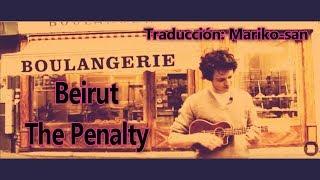 Beirut - The Penalty (subtitulada en español)