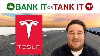 Tesla Stock - Bank It or Tank It