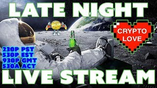 Crypto Love Late Night Live Stream - Consensus 2018, BTC moons? etc.