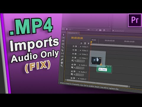 .MP4 Imports Audio Only? // Premiere Pro (CS6+)