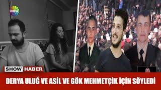 Derya Uluğ ve Asil Gök Mehmetçik için söyledi