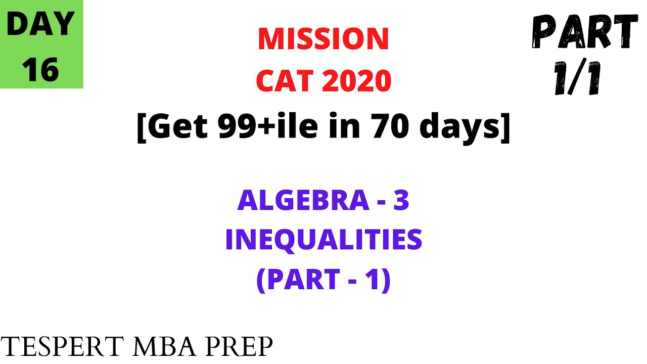 Inequalities Part 1/2( Algebra ) CAT 2020 Crash Course