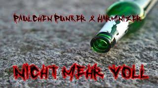 Paulchen Punker & Harminizer - Nicht Mehr Voll