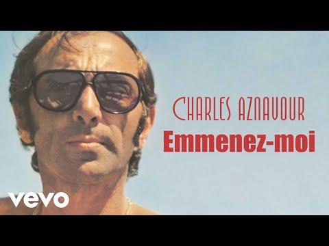 Charles Aznavour - Emmenez-moi mp3 letöltés