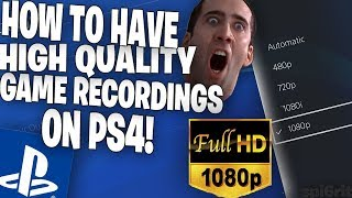 *INSANE* How to Get Your PS4 Clips In *HIGH* HD Quality! - 1080p Recordings