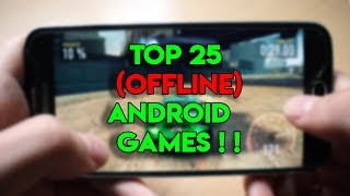 Top 25 Offline Android Games (Updated) 2018 | Android Mechanics
