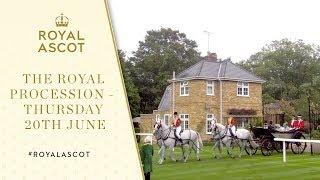 The Royal Procession Thursday 20th June | Royal Ascot 2019