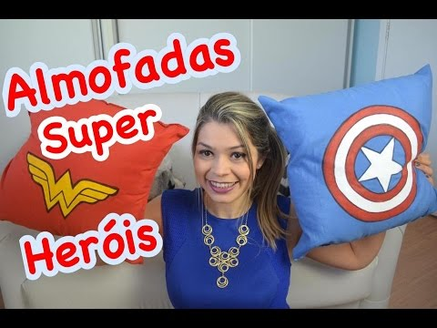 87c218a818 DIY Almofadas Super Herois | Dia das Crianças - Por Estilo Jacky de Ser