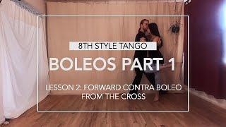 Boleos Part 1 Lesson 2: Forward Contra Boleo from the Cross