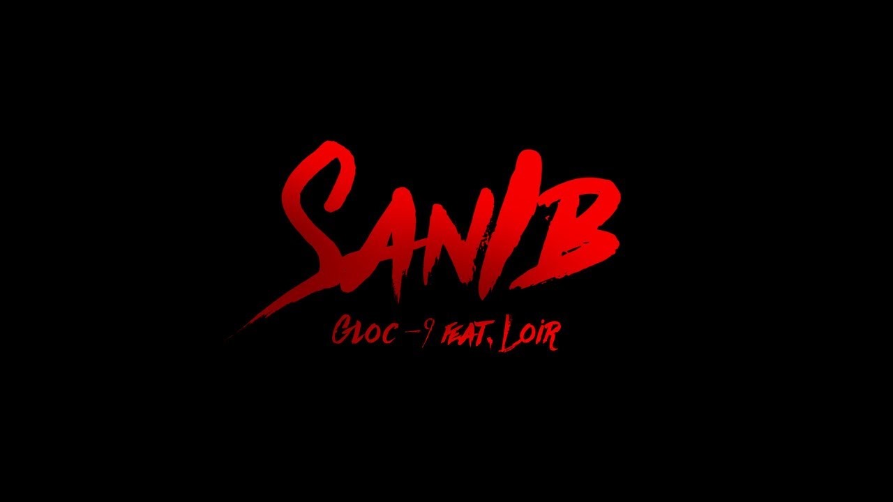 Gloc-9 feat. Loir SANIB Official lyric video