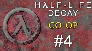 Half-Life: Decay - Кооператив - Прохождение игры на русском [#4] PC Mod