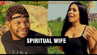 Download Xploit Comedy - SPIRITUAL WIFE (XPLOIT COMEDY)