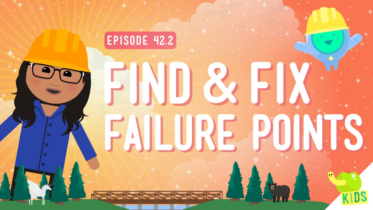 Fixing Failure Points: Crash Course Kids #42.2
