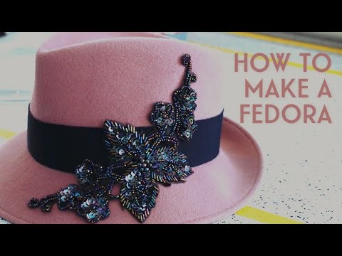 DIY - How To Make A Fedora Hat With Laura Hubka Millinery