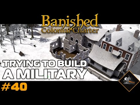 Building a military | Banished Colonial Charter live stream part 3 | Colonelsburg #40