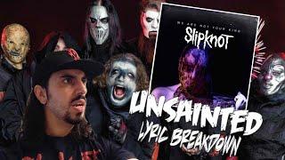 Song Meanings - Slipknot: Unsainted (Lyric Breakdown/Interpretation)