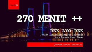 270 Menit++ Lirik Lagu Rek Ayo Rek Alfian Harahap•Is Haryanto /Cover Sasya A.   Daerah Jawa Timur