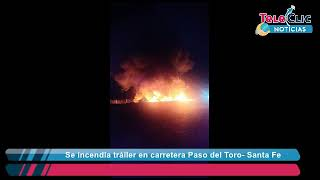 Se Incendia Tráiler En Carretera Paso Del Toro  Sante Fe