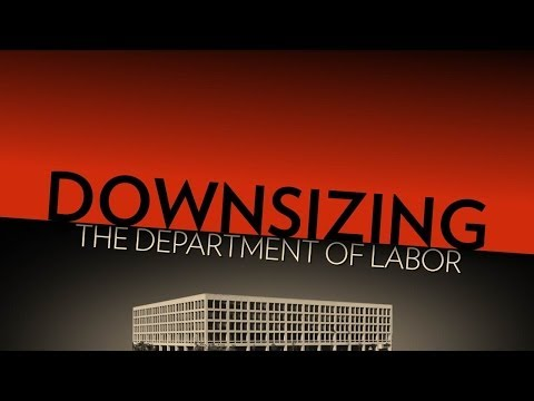 Downsize the Department of Labor