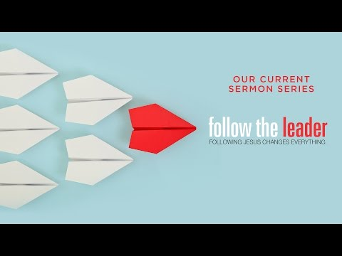 Follow The Leader-Week 3-Disciples Care About What Jesus Cares About