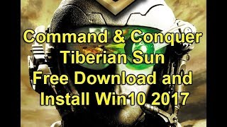 Command & Conquer Tiberian Sun Free Download and Install Win10 2017