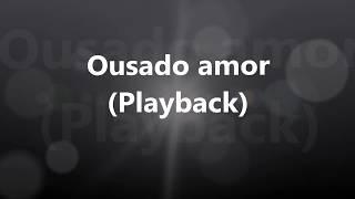Ousado amor isaias saad playback