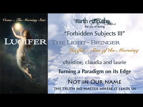 Forbidden Subjects III: Lucifer – Turning a Paradigm on its Edge