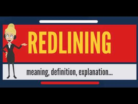 What is REDLINING? What does REDLINING mean? REDLINING meani