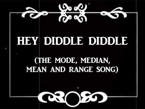 The Mode, Median, Mean and Range Song (Hey Diddle Diddle)