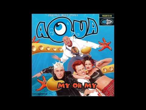 Aqua - My Oh My