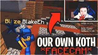 (FACECAM) WE STARTED OUR OWN KOTH AND TRIED CAPPING IT...   Minecraft
