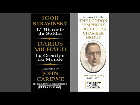 Igor Stravinsky: The Soldier's Tale (L'histoire du soldat) , Suite: II. Soldiers At The Brook...