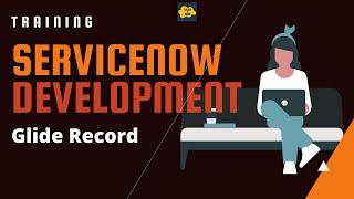 #14 ServiceNow Developer Training | Glide Record